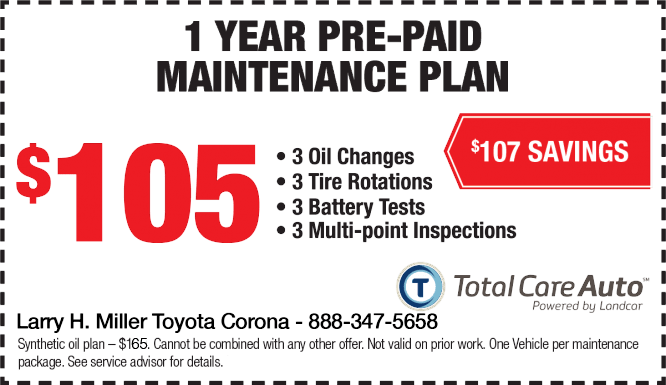 Larry H. Miller Toyota Corona 1 YEAR PRE-PAID MAINTENANCE PLAN ONLY $105